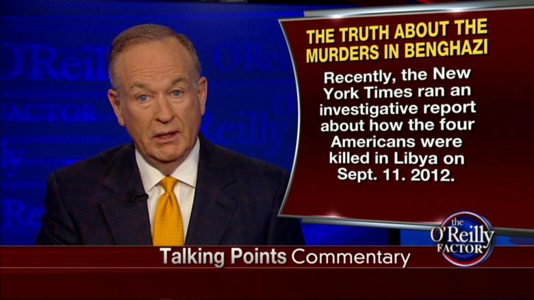 O'Reilly: NY Times' Benghazi Report Is 'Pure Bull,' Meant to Help Clinton