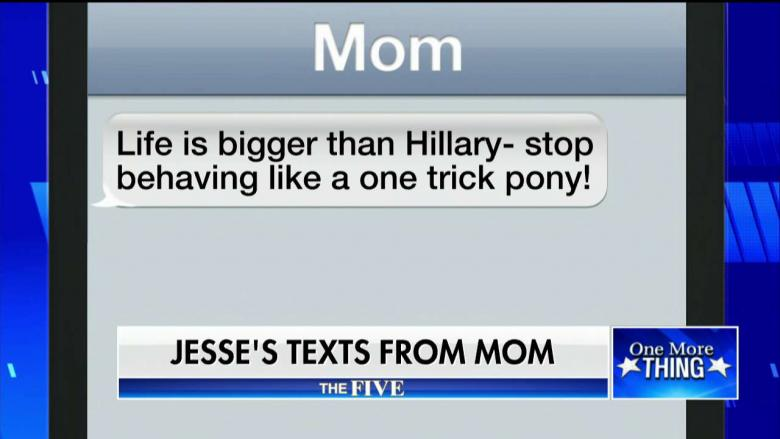 Jesse Watters Shares More 'Mom Texts': 'Life Is Bigger Than Hillary'