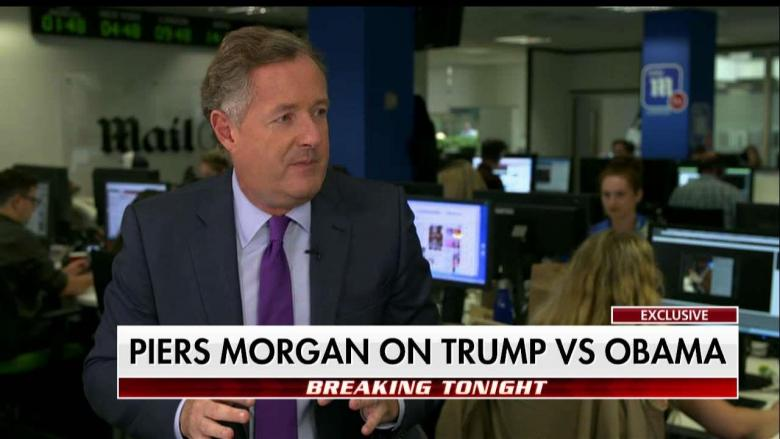 Piers Morgan on Britons Protesting Trump: 'Obama's Tenure Was Massively Overhyped'