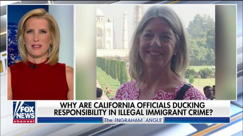 Ingraham: Media Ignores Arrest of Previously-Deported Illegal Immigrant for CA Woman's Murder