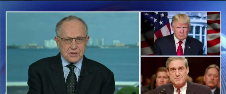 Alan Dershowitz said Special Counsel Robert Mueller was
